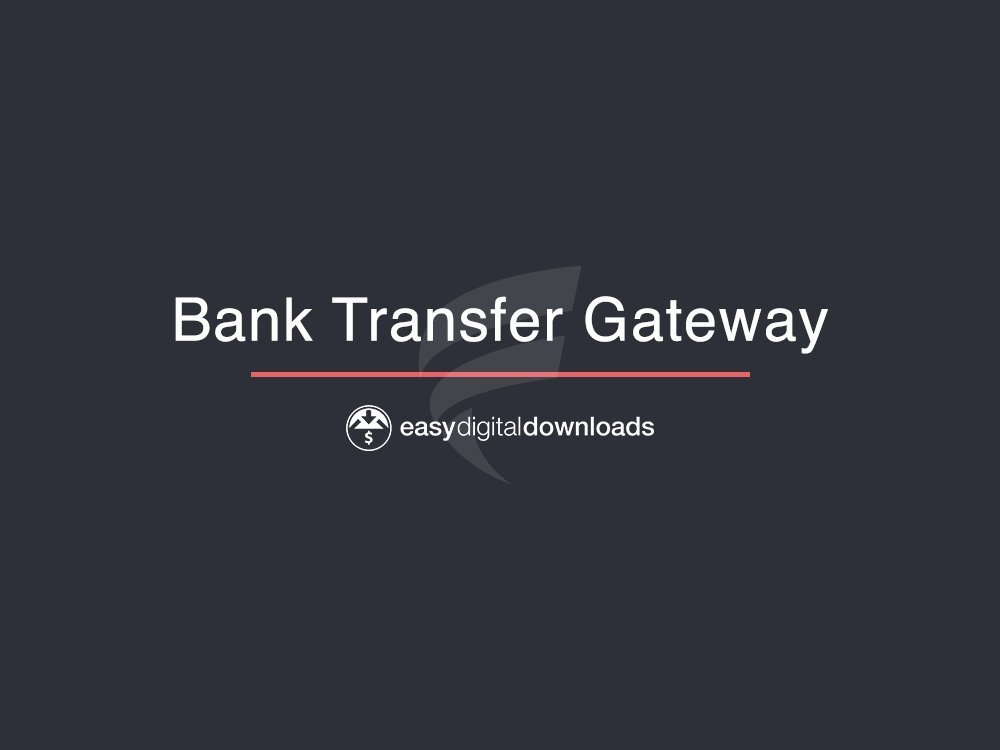 Easy Digital Downloads – Bank Transfer Gateway